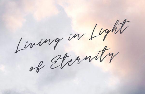 Living in Light of Eternity Image