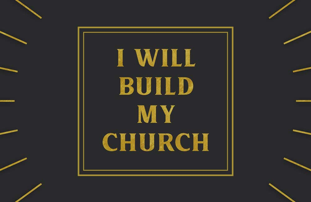 I Will Build My Church Image